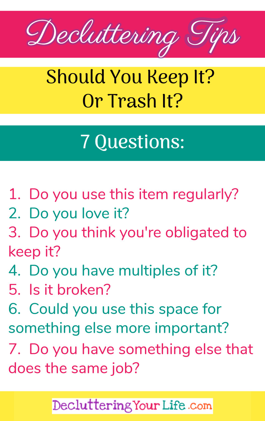 Decluttering ideas and tips for packrats and hoarders - If you're truly ready to declutter your home, you MUST throw things away!  Here are 7 questions to ask yourself to help decide what to keep and what to throw away when decluttering.
