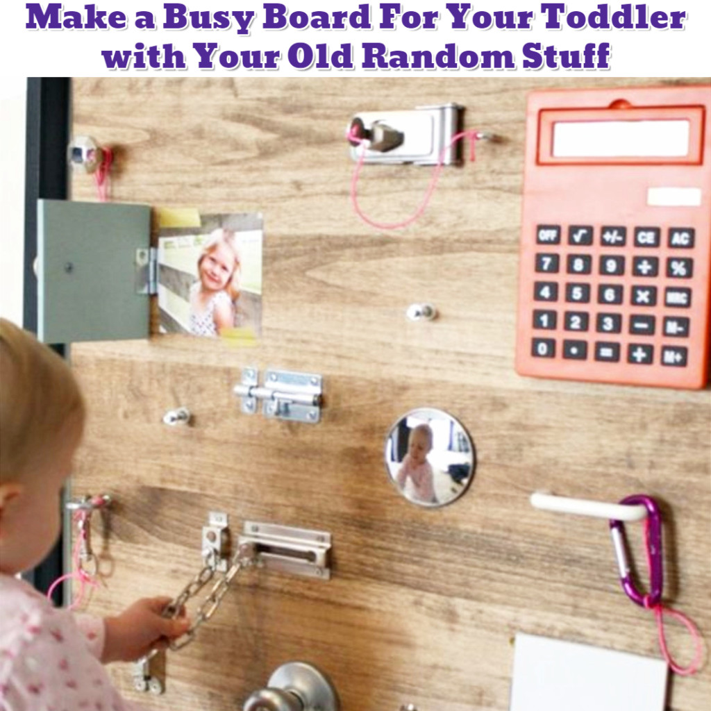 Busy Board DIY Idea - Make With Your Old Stuff - Getting Organized - 50+ Easy DIY organization Ideas To Help Get Organized #getorganized #gettingorganized #organizationideasforthehome #diyhomedecor #organizingideas #cleaninghacks #lifehacks #diyideas