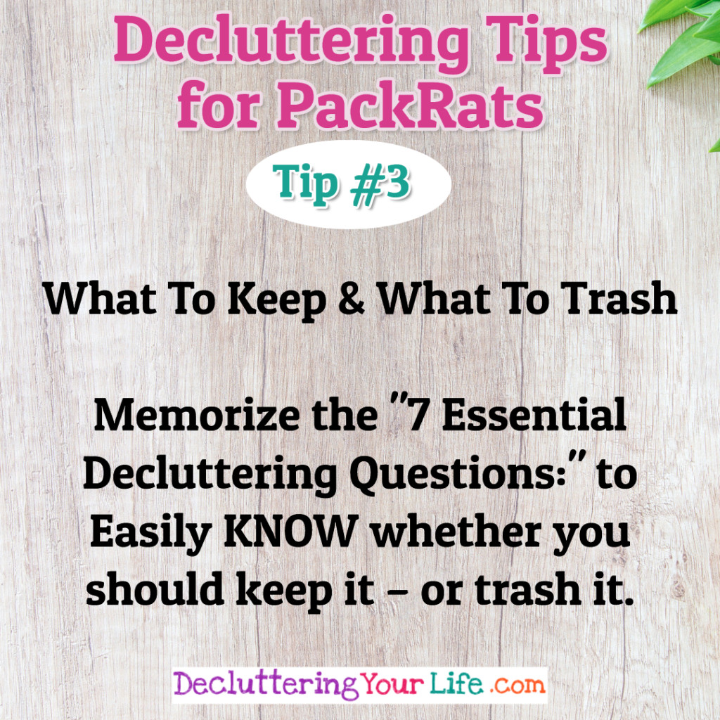 Organizing Tips - Decluttering Tips and Help For PackRats and Hoarders - Stop organizing clutter and DEclutter your home