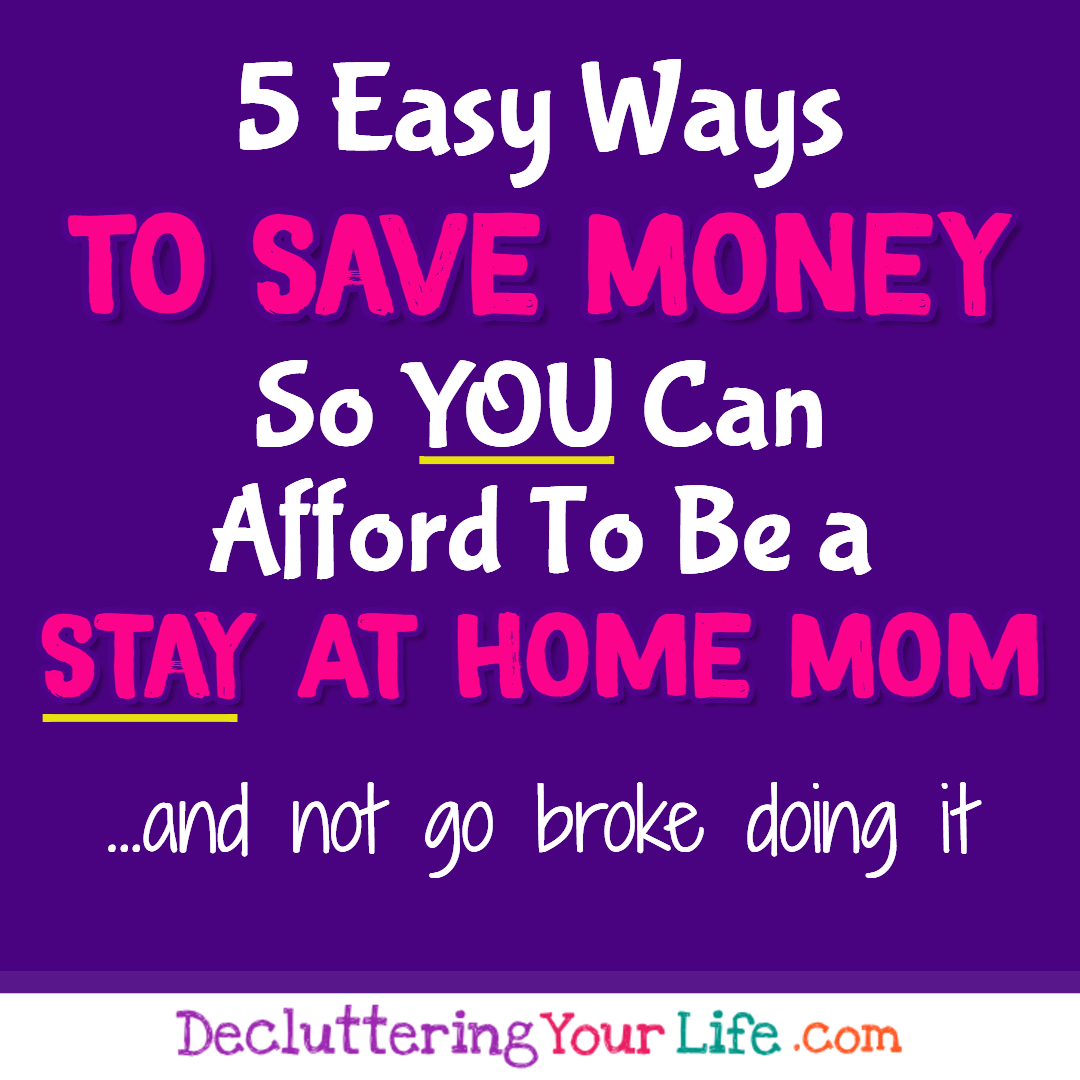 How to SAVE money to afford to be a stay at home mom - easy money saving tips so you can stay home with your kids #momhacks #savemoney #lifehacks