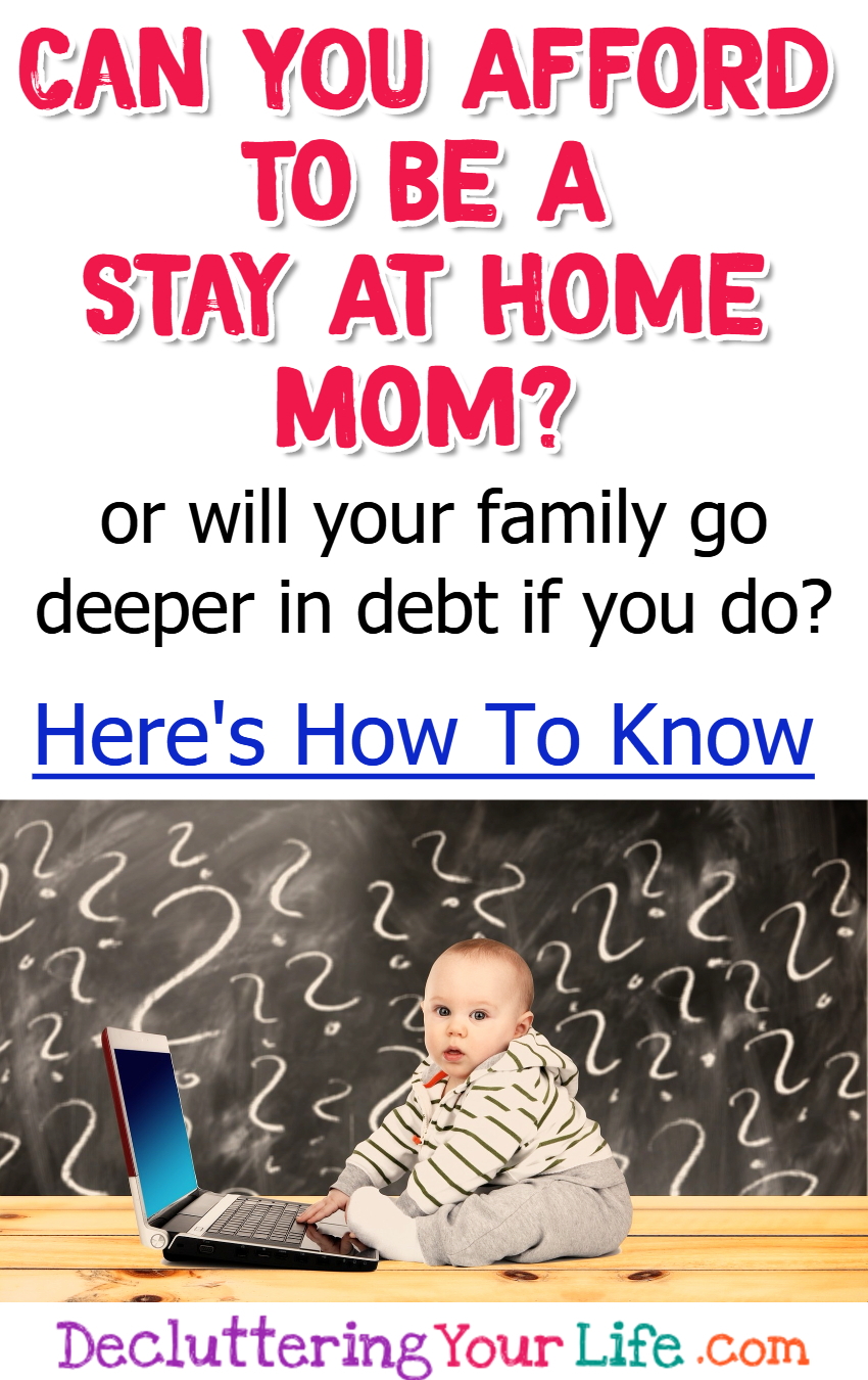 Can I Afford To Be a Stay At Home Mom?  Here's How To Know #momhacks #goals #lifehacks