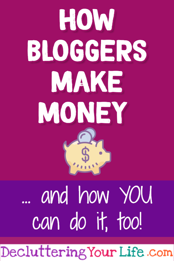 How bloggers make money - and YOU can make money blogging too!