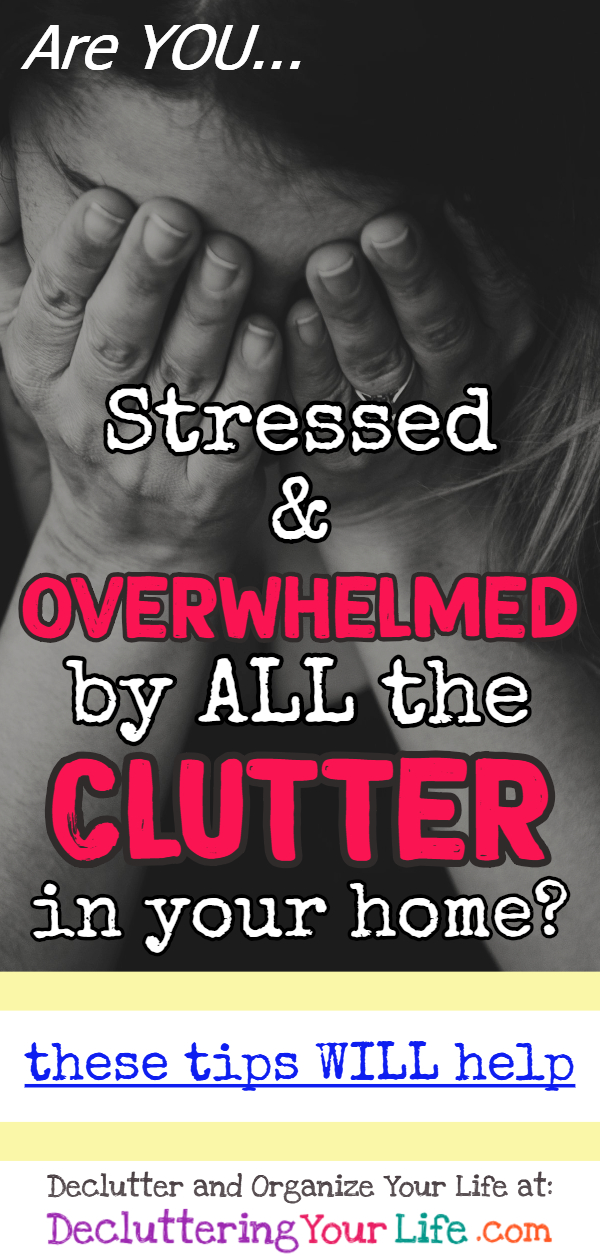 How to declutter your home when you're feeling OVERWHELMED by clutter - tips from Professional Organizers to declutter and organize your bedroom, your closet, clothes, your house, your room, apartment, bathroom, your LIFE (even before moving or with kids or on a budget) - Tips and organization hacks to declutter and organize FAST