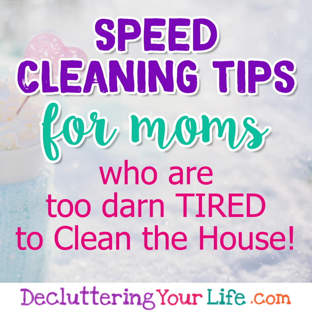 How To Speed Clean Your House in 10 Minutes- Speed Cleaning Tips & Tricks If you're wondering where to START cleaning a messy house, you're speed cleaning for company – or you're just too darn tired to deep clean, these speed cleaning hacks will help