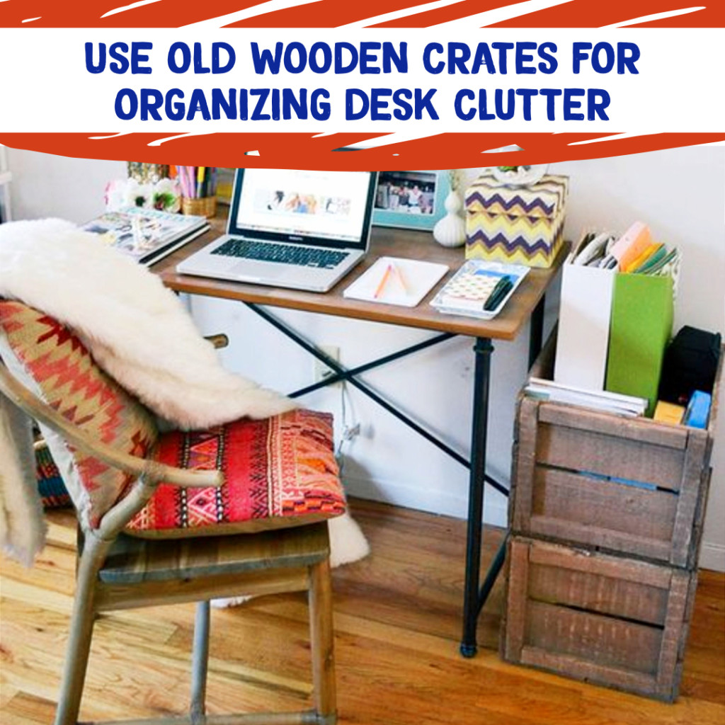 Desk Organization and Home Office Organization ideas - use old wooden crates to organize you office and craft supplies