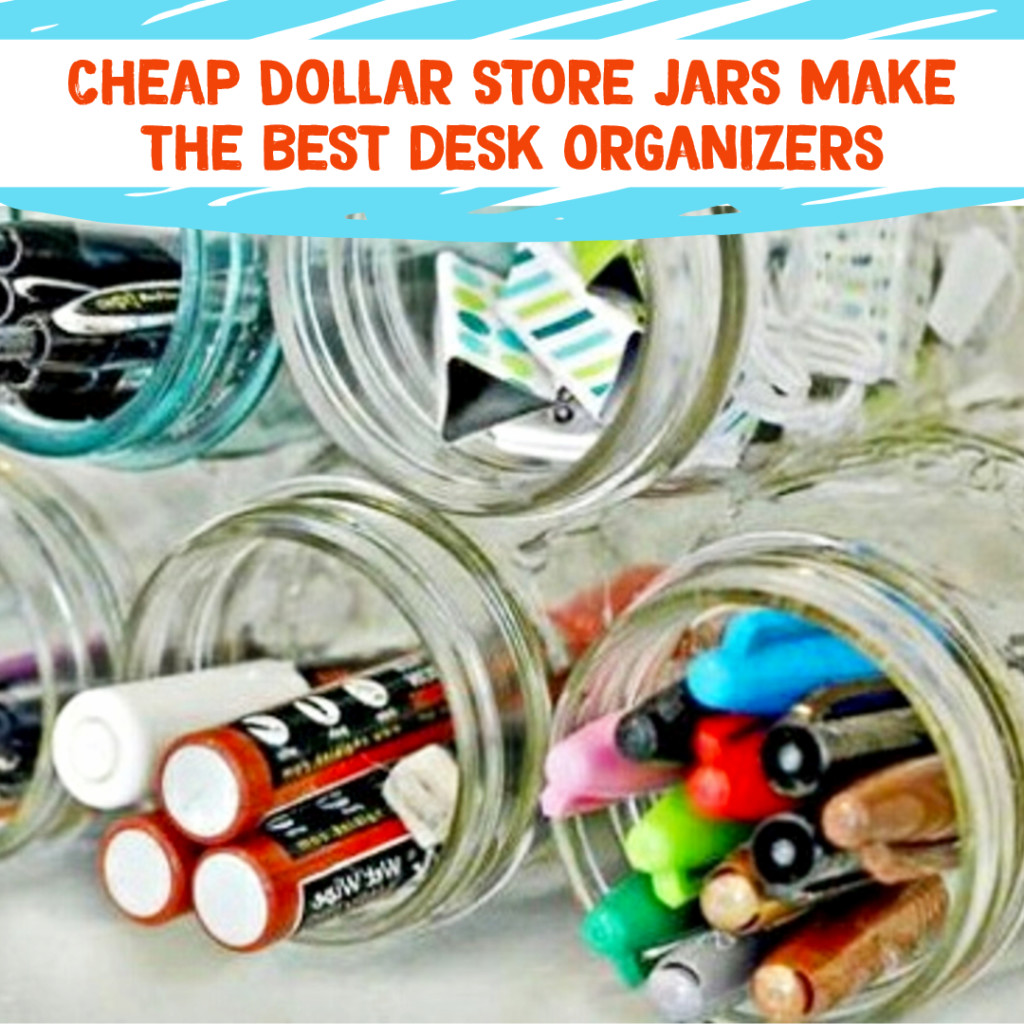 Desk Organization and Home Office Organization ideas - use cheap Dollar STore glass jars (mason jars) to organize your desk