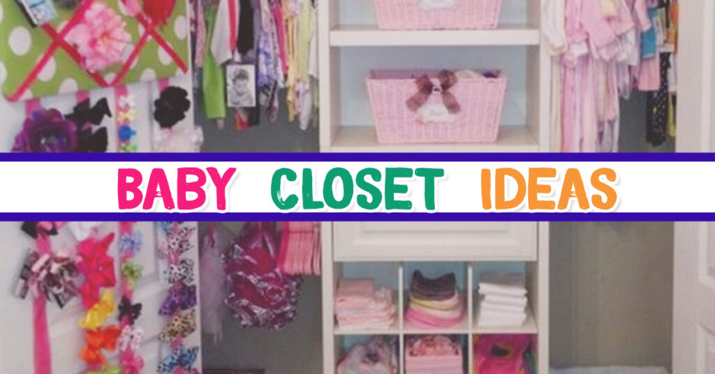 Baby Closet Ideas - Baby Closet Organization Ideas for Nursery Closets