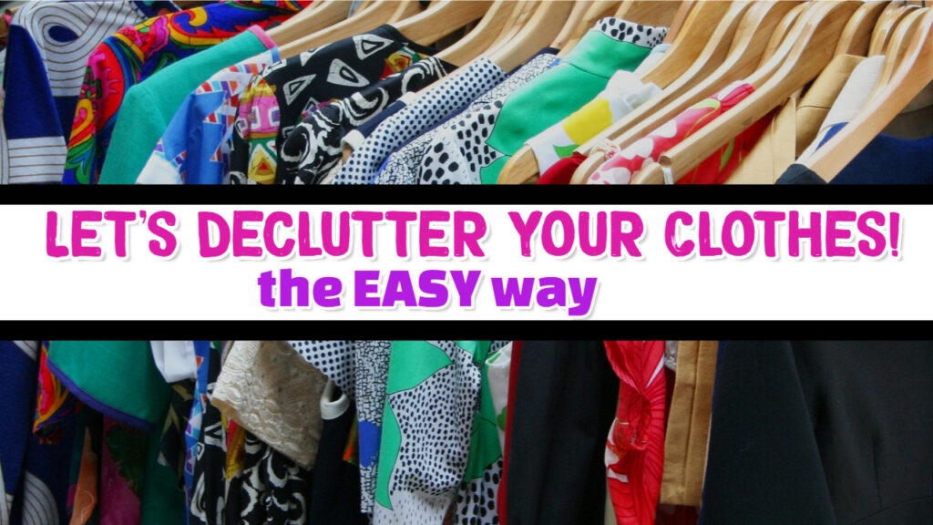 Declutter Clothes! How To Sort Clothes in Your Closet (the EASY way!)