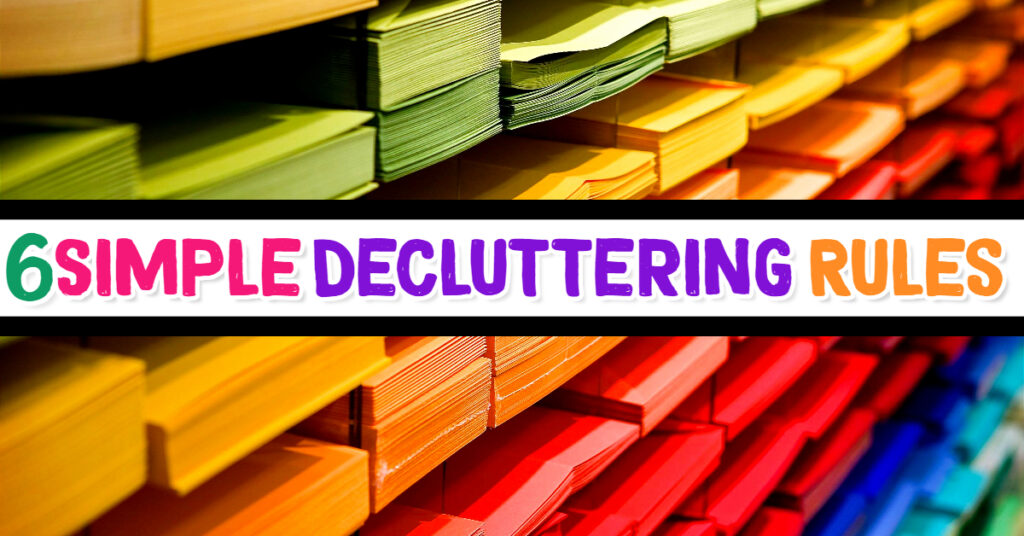 6 Simple Rules of Decluttering Your Life To Live a Clutter-Free Life (for good!)