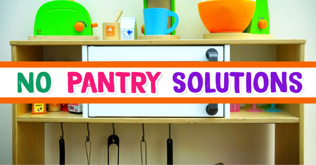 No Pantry Solutions for Small Kitchens Without a Pantry Closet or Pantry Cabinet