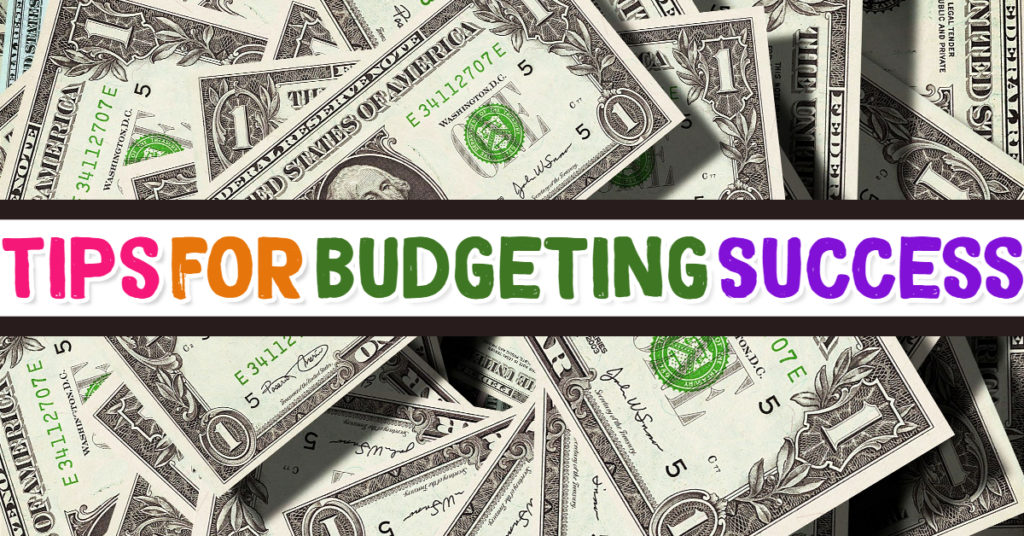 Budgeting 101 - Tips for Budgeting Success