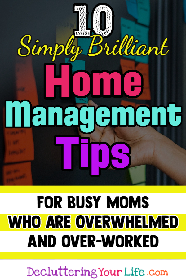 Home Management Tips for Busy Moms Who Are OVERWHELMED By Clutter, a Messy House and LIFE.  Call this Home Management 101 - these home management ideas will help you declutter life, organize your life and help with getting organized at home