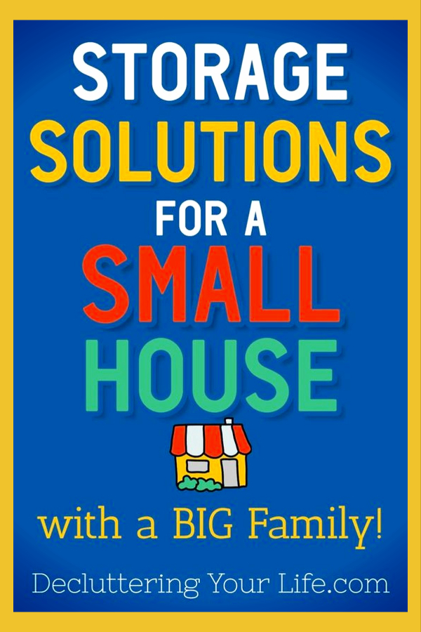 Storage SOLUTIONS for a SMALL House with a BIG Family! ST1292019 Small Spaces Organization Tips And Tricks, Even With No Storage! Home organization hacks for small spaces and storage spaces. Simply brilliant storage hacks and storage solutions for small spaces (even if you're on a budget).