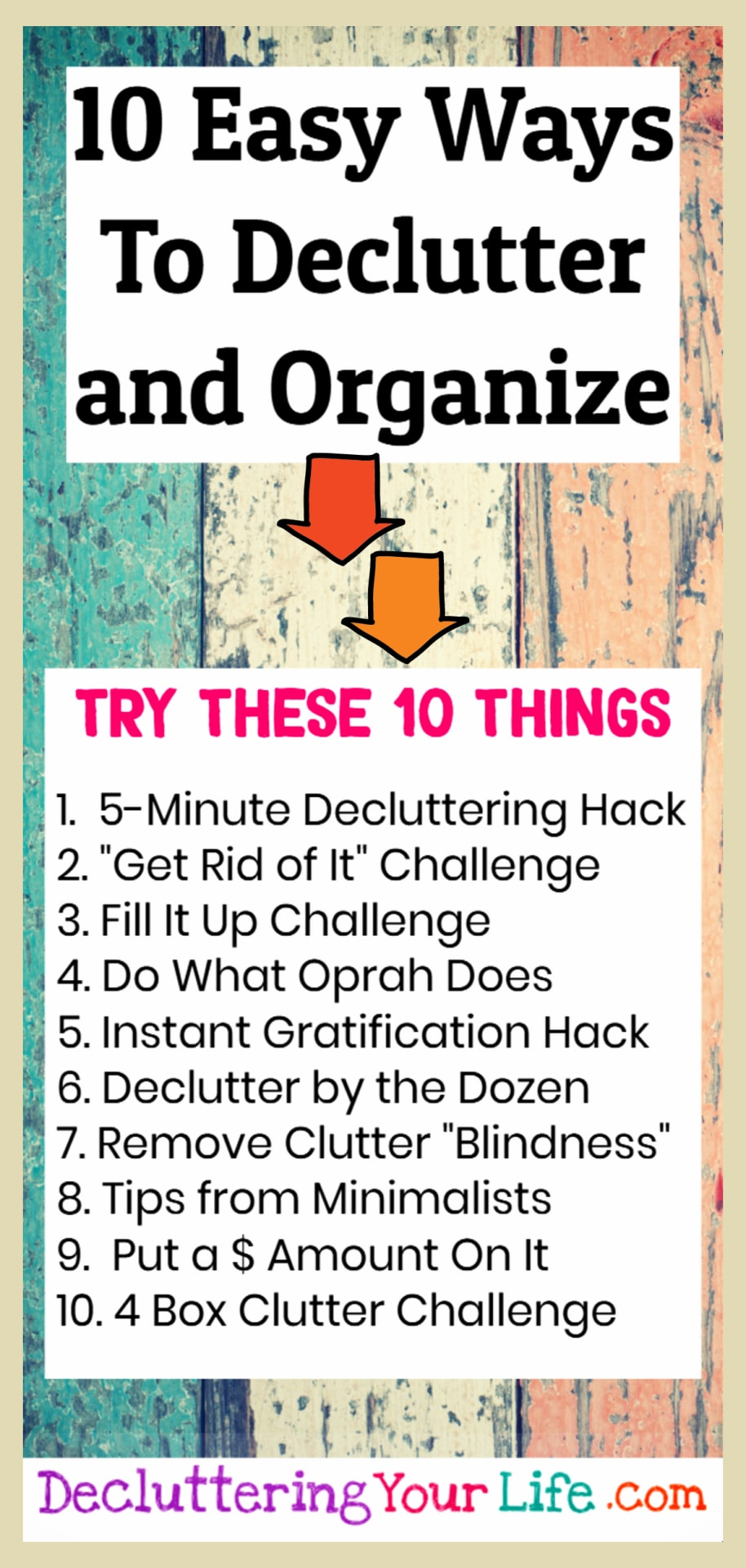 Organizing Ideas For The Home - Decluttering Ideas if you're feeling overwhelmed - where to start decluttering and organizing your messy house - decluttering step by step to declutter and organize without feeling overwhelmed