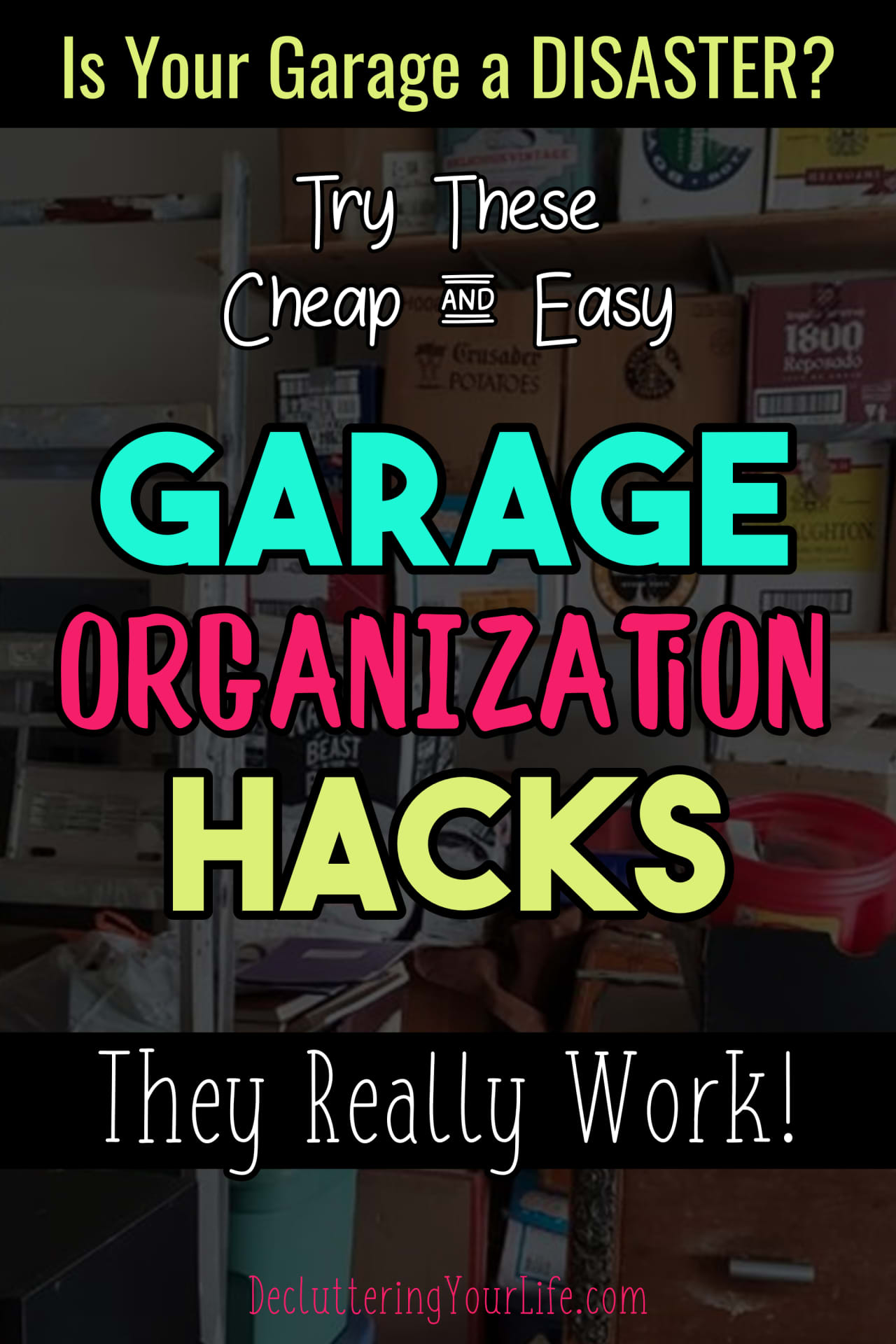 Garage storage and organization hacks - cheap and easy ways to organize your garage on a budget.  Get organized and STAY organized in your garge by decluttering your garage clutter.  These organizing ideas really work!