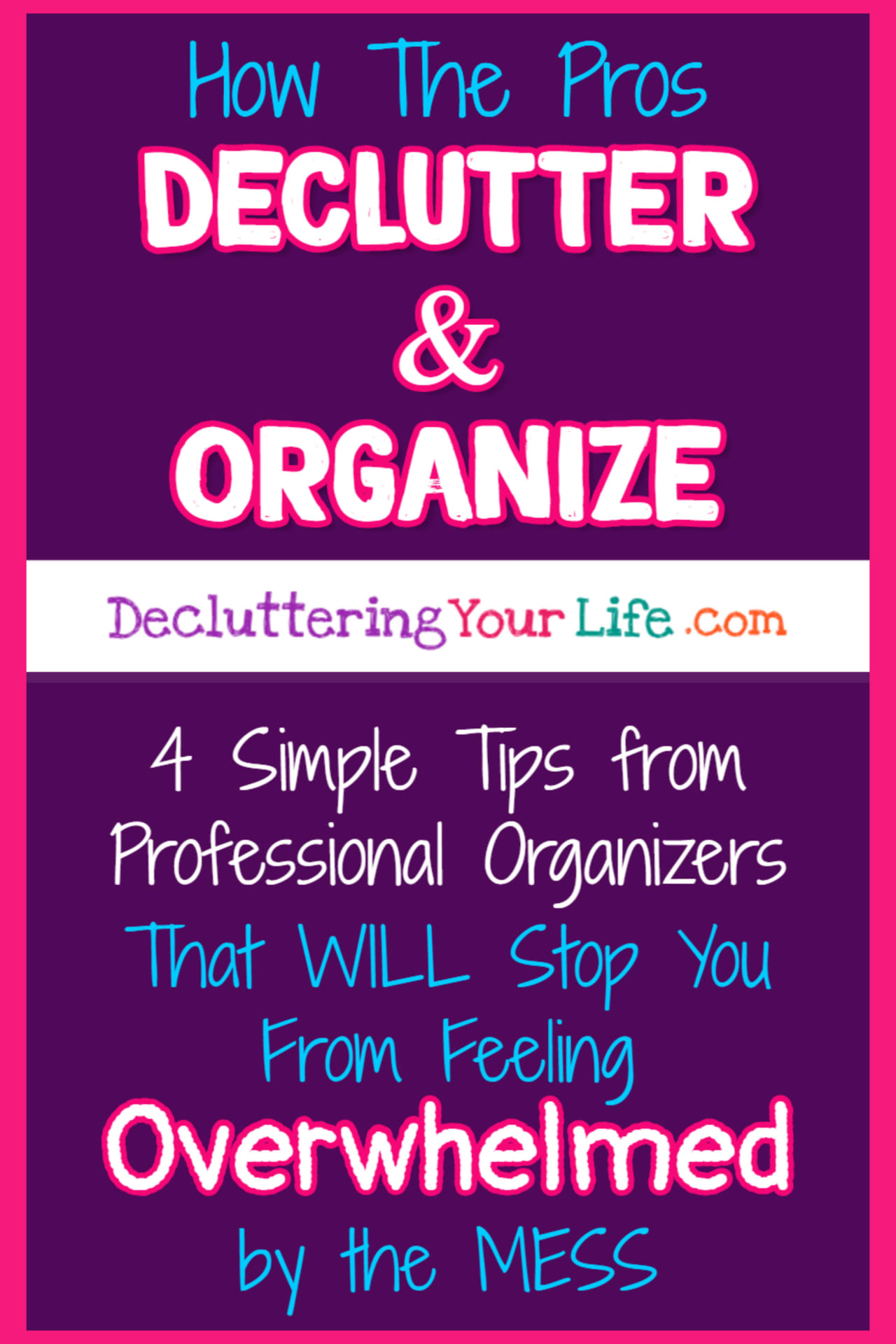 Tips from Professional Organizers: Decluttering and organizing all the CLUTTER is overwhelming - heck, clutter causes anxiety for many.  Here are organization tips from Professional Organizers to help you clean and organize your home WITHOUT feeling overwhelmed!