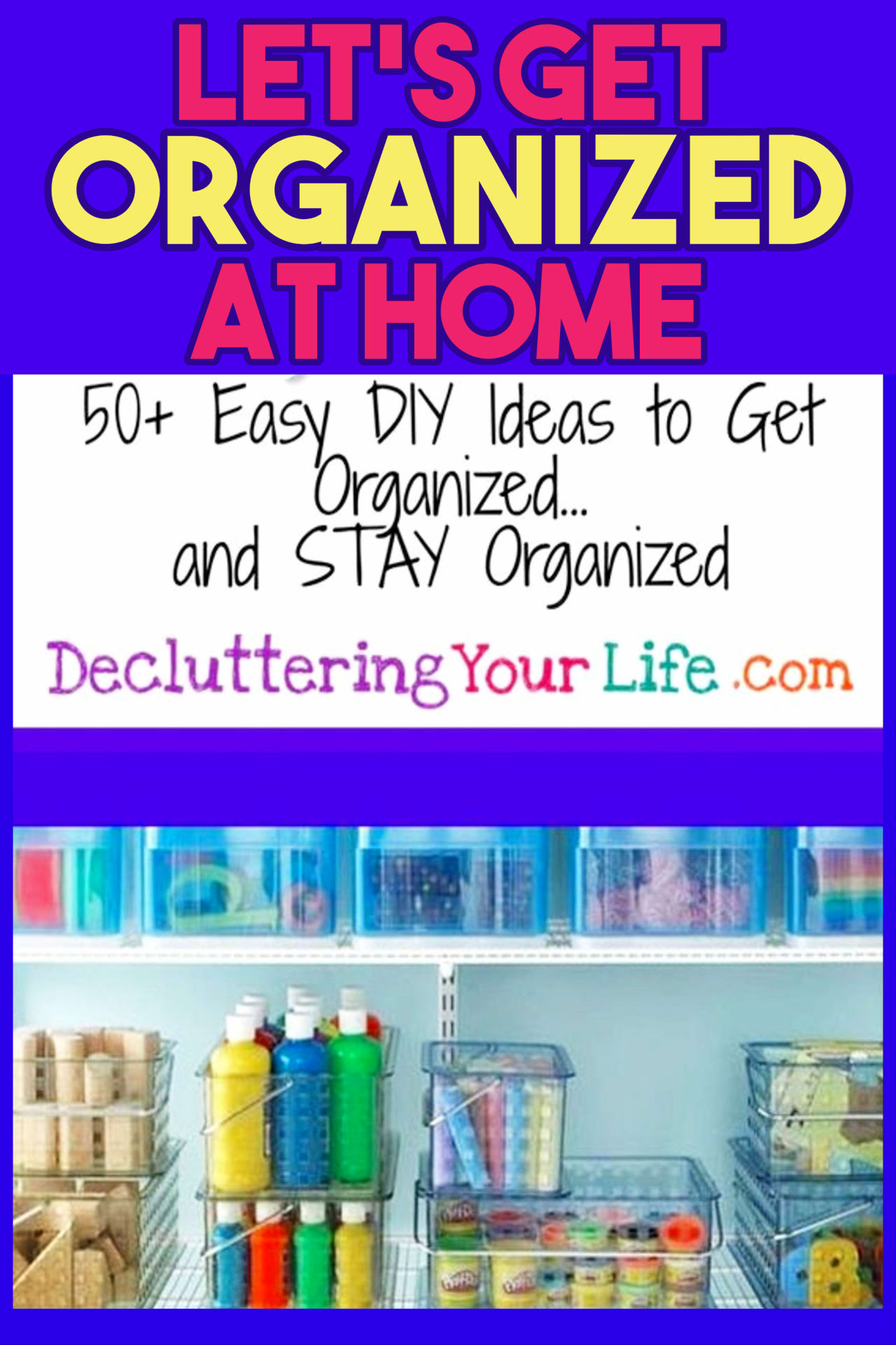 Get organized at home DIY ideas for getting organized at home on a budget WITHOUT feeling overwhelmed - declutter and organize your home