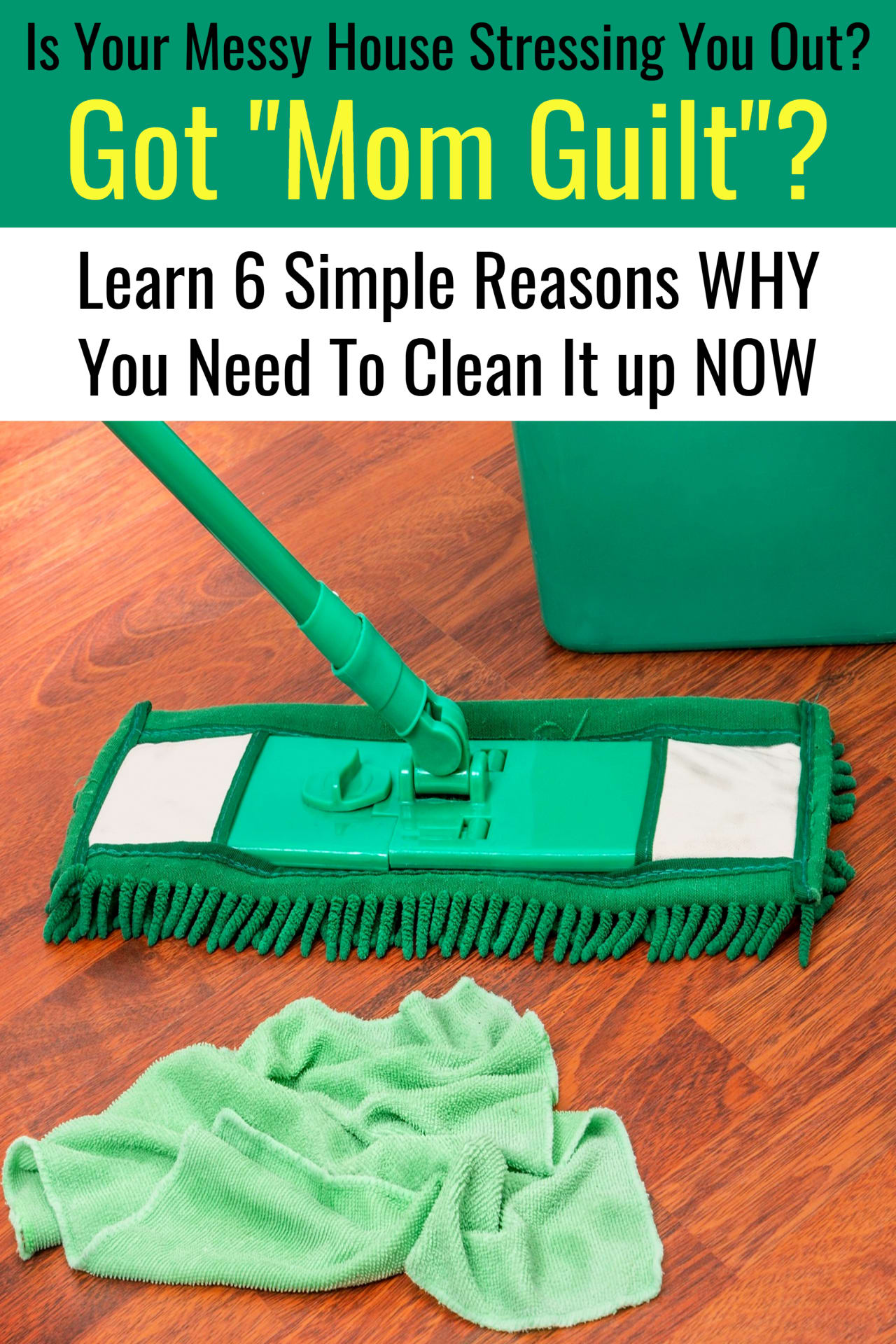 Cleaning Hacks for Moms,  Need to print and put in my household notebook checklists.  Great advice for moms who have Mom Guilt because their house is a cluttered mess!  Here's 6 reasons why you need to keep your house clean and how it will help YOU!  Get a cleaning schedule checklist or notebook or print out a worksheet, but get your house cleaned up