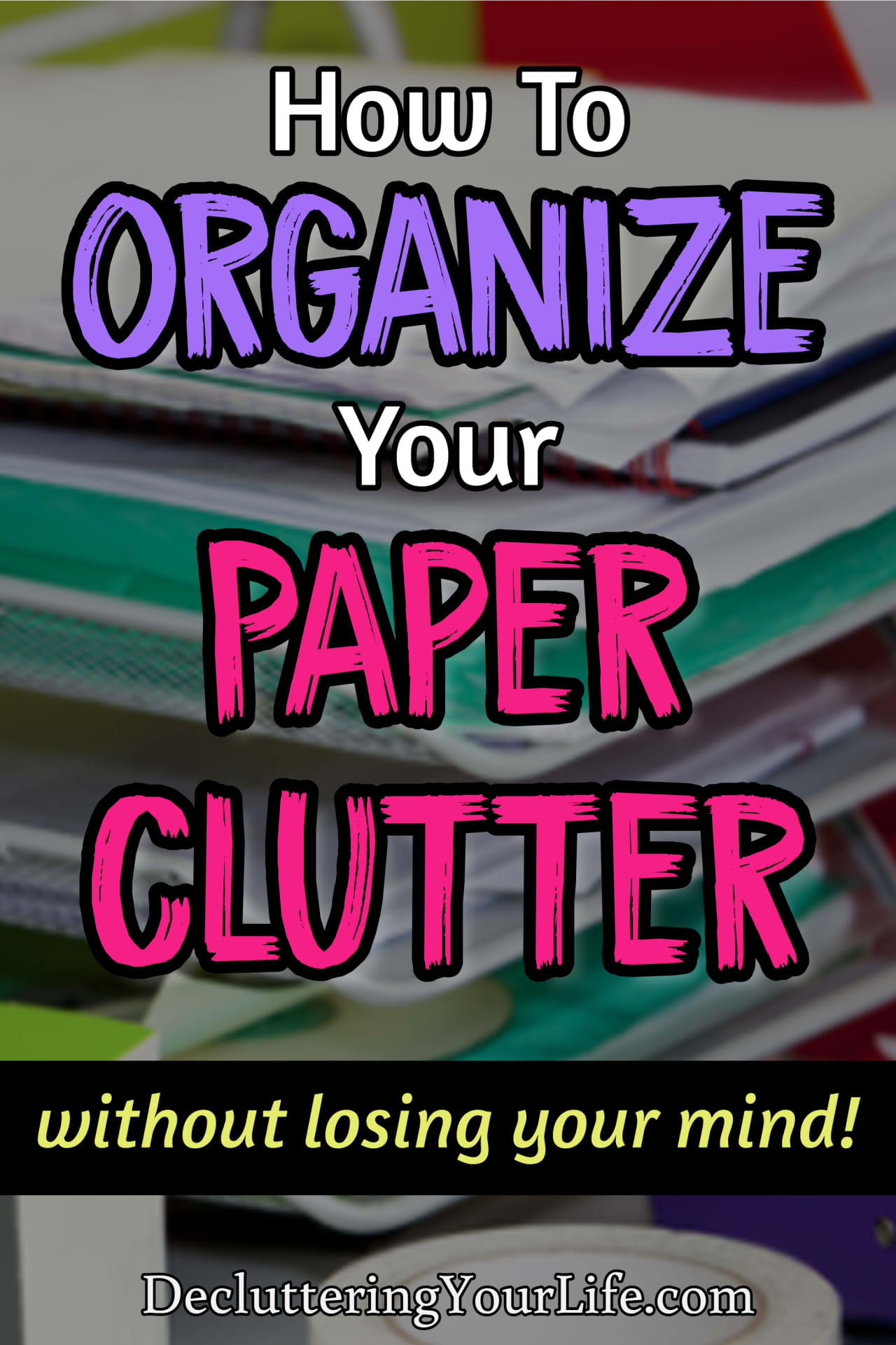 Paper Clutter Organization Tips, Tricks and HACKS!  How to FINALLY elimate your paper clutter piles and get your desk paperwork organized.  These paper clutter solutions are brilliant storage and organization ideas for your paperwork, bills, important documents and day to day paper clutter.