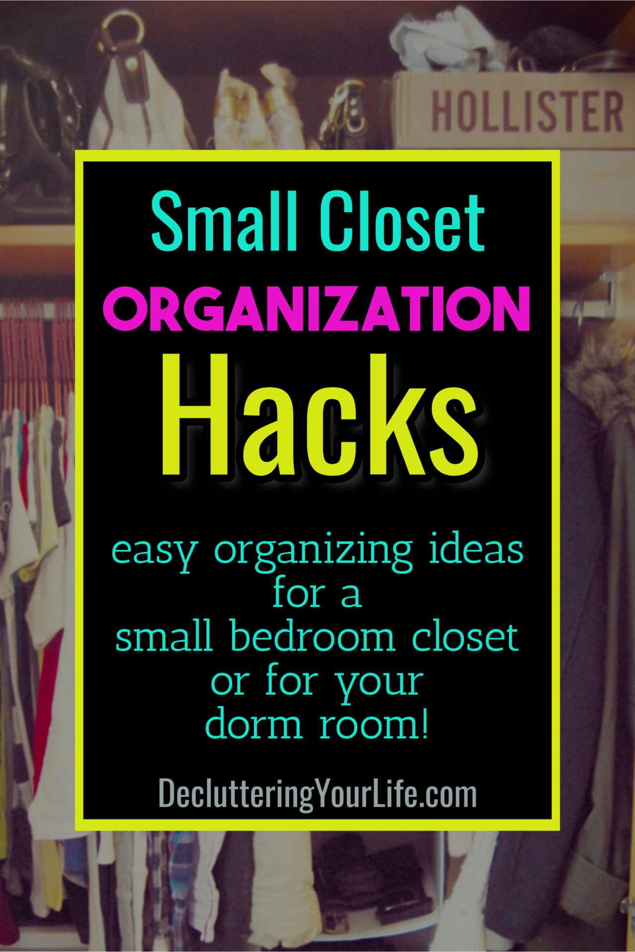 Space Saving Closet Ideas! How to organize a dorm room closet or small bedroom closet.  These dorm room space saving ideas are brilliant dorm organization hacks and college form storage hacks.  Try these creative storage ideas for dorm rooms and dorm room tips and tricks - they work!