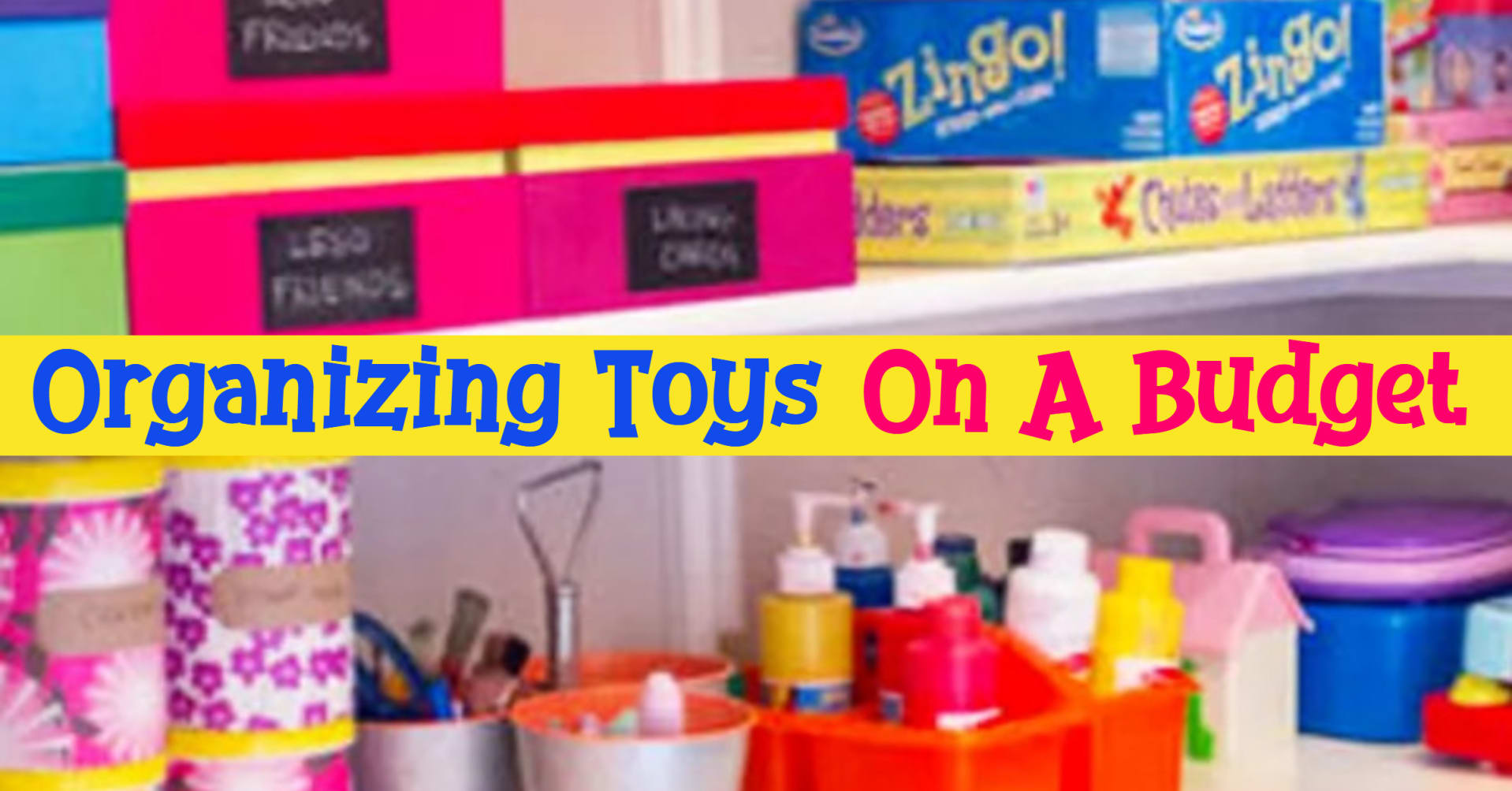 Organizing Toys On A Budget Simple Toy Decluttering System To Keep Mom S Sanity