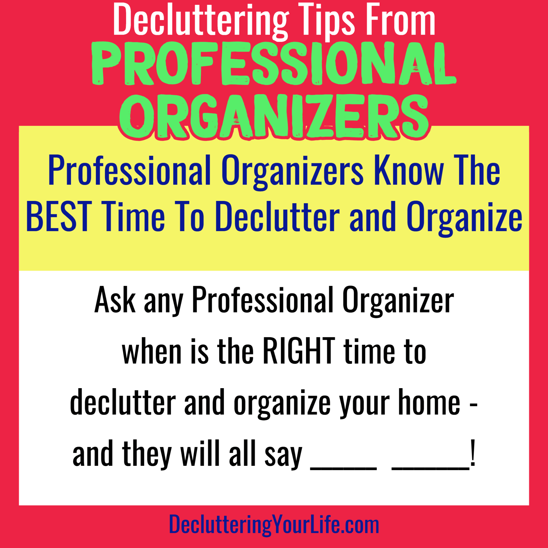 Tips from Professional Organizers - Feeling Overwhelmed by clutter and your messy house, here's some tips from the Pros to help you declutter and organize your home