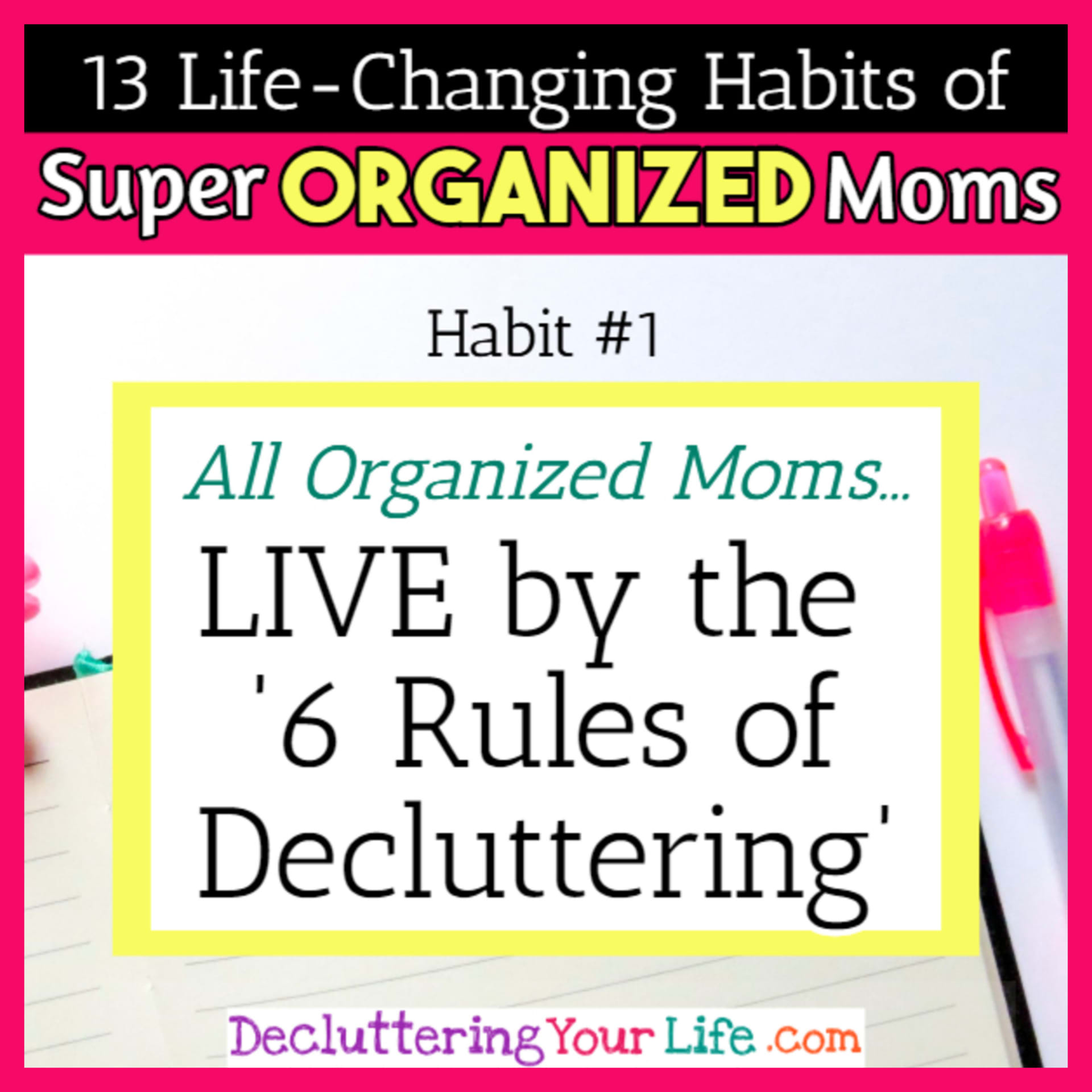 Organized moms know how to declutter and organize room by room without getting overwhelmed - 13 Habits of Super Organized Mom - How To Be An Organized Mom (whether you work OR stay at home