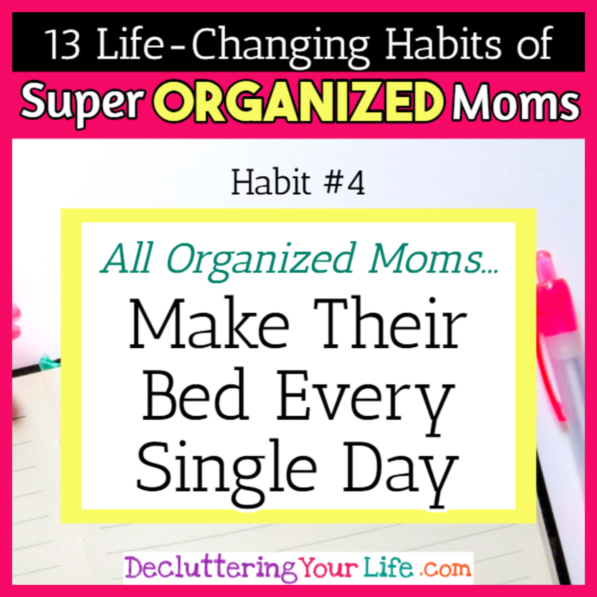 Organized moms know the benefits of a clean house and start their day making their bed - 13 Habits of Super Organized Mom - How To Be An Organized Mom (whether you work OR stay at home)