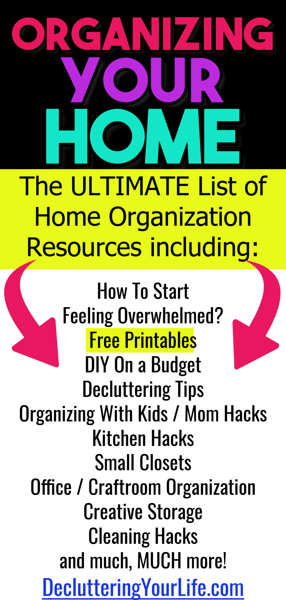 Organizing your home - the ultimate list of home organization tips including: How To Start, Feeling Overwhelmed, Free Printables, DIY On a Budget, Decluttering Tips, Organizing With Kids / Mom Hacks, Kitchen Hacks, Small Closets, Office / Craftroom Organization, Creative Storage, Cleaning Hacks, Paper Clutter Solutions and more to take YOU from cluttered mess to organized success!