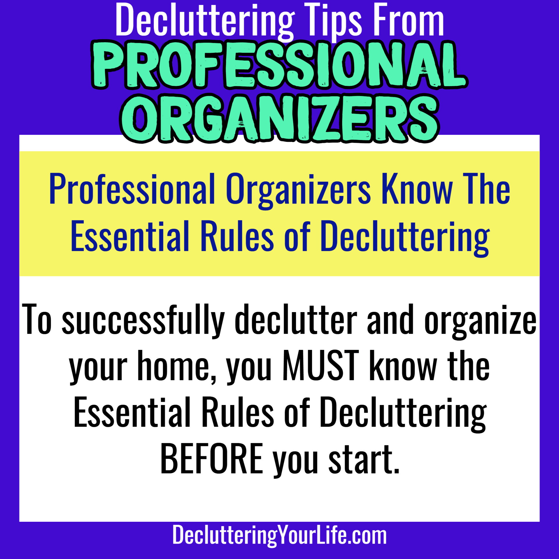 Tips from Professional Organizers for Uncluttering Your Home.  Go from cluttered mess to organized success with these tips from Professional Organizers