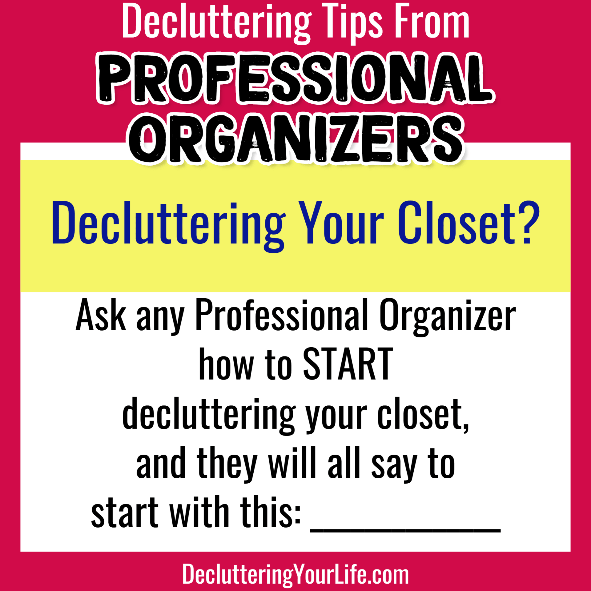 Tips from Professional organizers to stop feeling overwhelmed by messy house and clutter - learn how to declutter and organize your home FAST like Professional organizers do