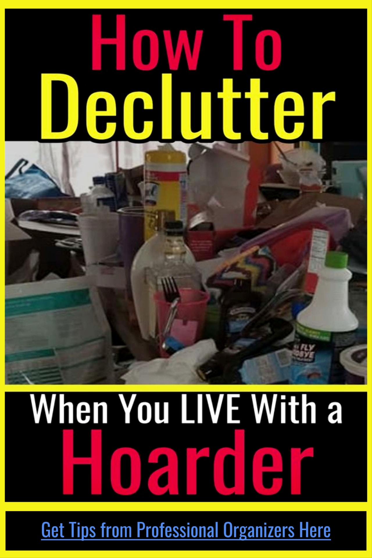 Declutter and organize your entire house in one hour a day even if you live with a hoarder.  Declutter challenge to declutter and organize your home WITHOUT feeling overwhelmed