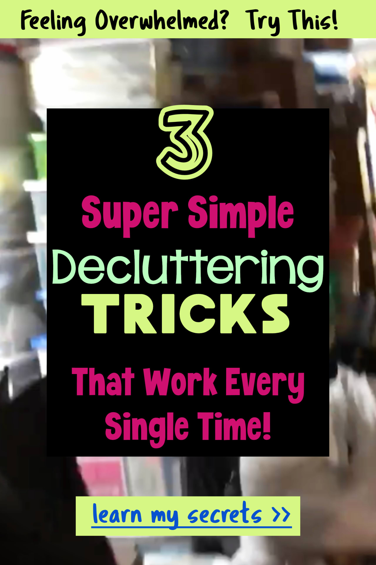 Decluttering Ideas That Work When you're feeling overwhelmed - where to START decluttering is so hard if you're overwhelmed try my 3 decluttering tips they really work!
