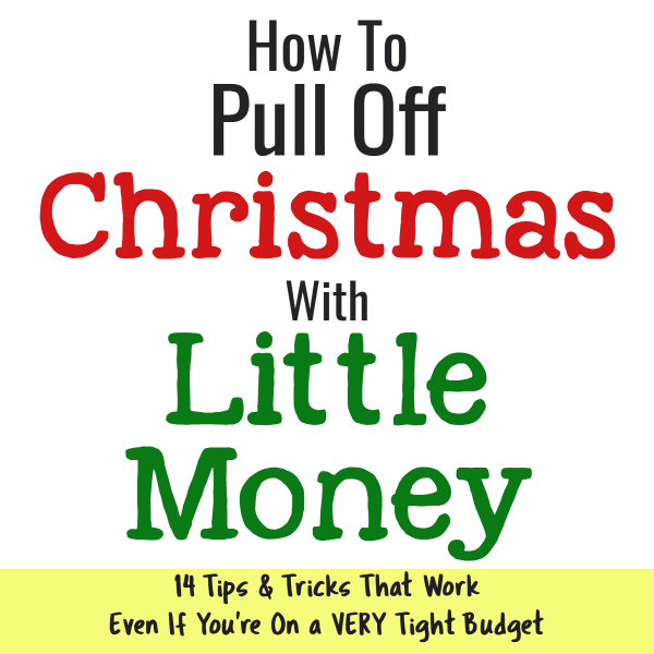 How To Pull Off Christmas With Little Money - Christmas on a BUDGET!  Too Broke For Christmas? Here's what to do for Christmas when you're broke. Wondering how do people afford Christmas on a tight budget? Here's 14 ways they do it - and you can too!