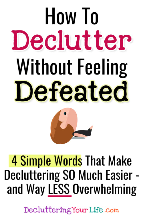 Decluttering ideas feeling Overwhelmed!  How to declutter your home without feeling defeated.  Slowly decluttering is best if you're overwhelmed by clutter.  Decluttering Club: Here's how to be ruthless when decluttering and 4 words that help make your uncluttering efforts for a clutter free home MUCH easier.  This weeks declutter challenge to go from cluttered mess to organized success.